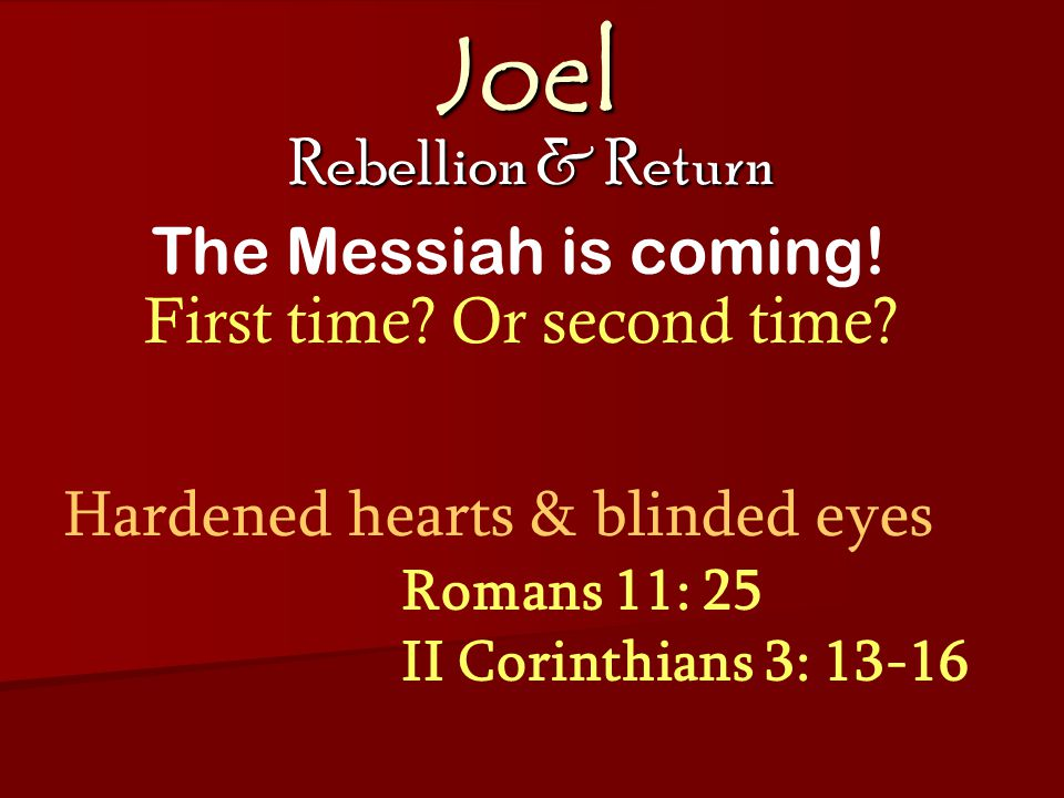 Joel Rebellion & Return The Messiah is coming. First time.