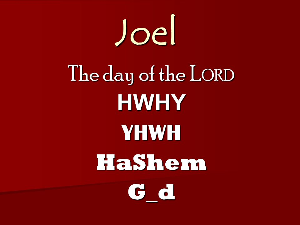 Joel Rebellion & Return Luke 21: 34-36 Revelation 3: 10 Day of the L ORD Is there a way out.