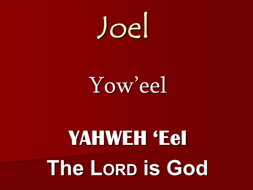 Joel Rebellion & Return Joel 2: 28-32 And afterward… The Holy Spirit Dreams & visions Cosmic wonders Day of the L ORD Deliverance