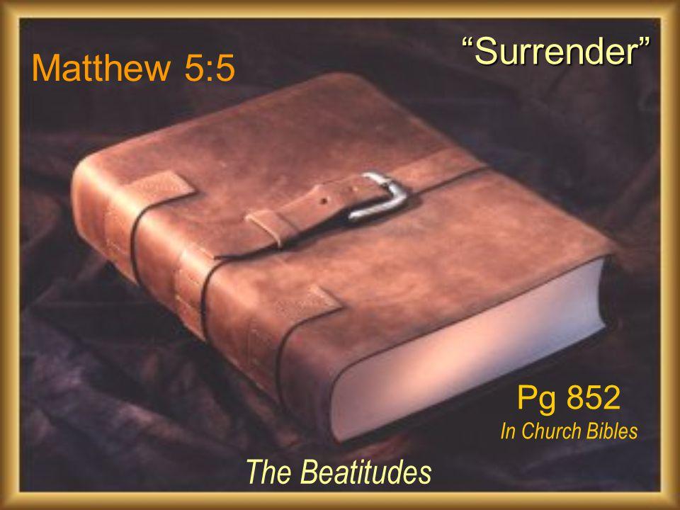 Matthew 5:5 The Beatitudes Surrender Pg 852 In Church Bibles