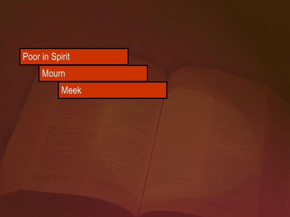 Poor in Spirit Mourn Meek