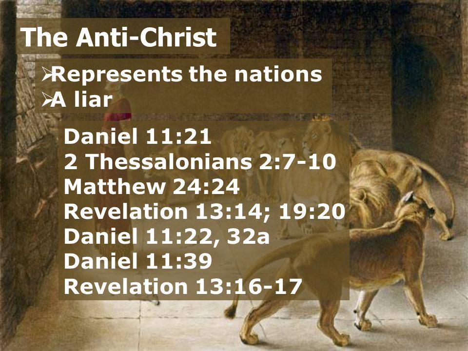  Represents the nations  A liar  A Politician The Anti-Christ Daniel 11:21 Daniel 9:27; 11:23 Daniel 7:7 Revelation 13:5 Daniel 7:20, 24