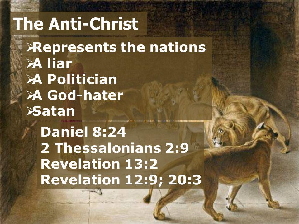  Represents the nations  A liar  A Politician  A God-hater  Satan  The world leader The Anti-Christ Daniel 11:36-39