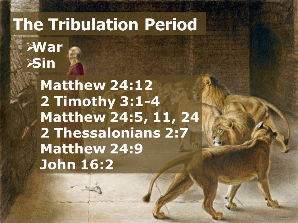  War  Sin  Disasters The Tribulation Period Matthew 24:7