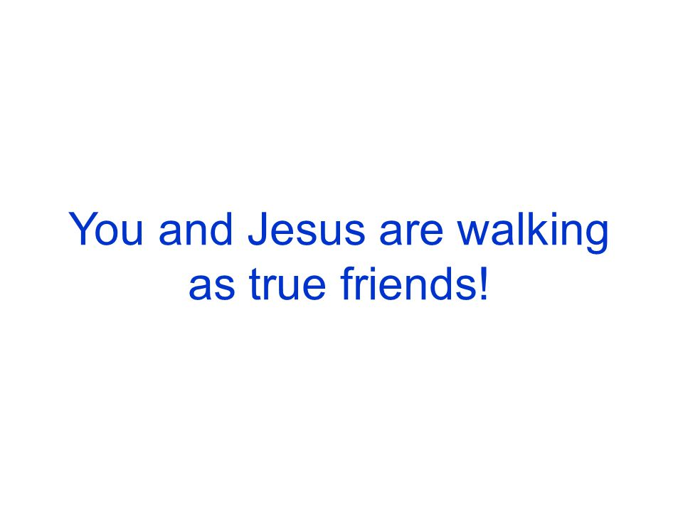 This seems perfect, but then an interesting thing happens: Your footprints that once etched the sand next to Jesus are now walking precisely in His steps.