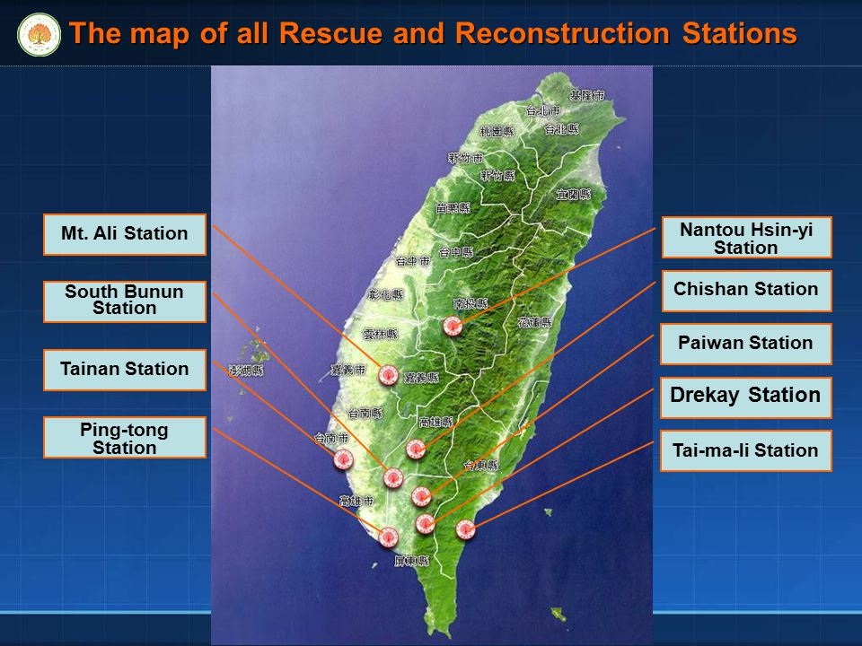 The map of all Rescue and Reconstruction Stations Nantou Hsin-yi Station Tai-ma-li Station Drekay Station Paiwan Station Chishan Station Mt.