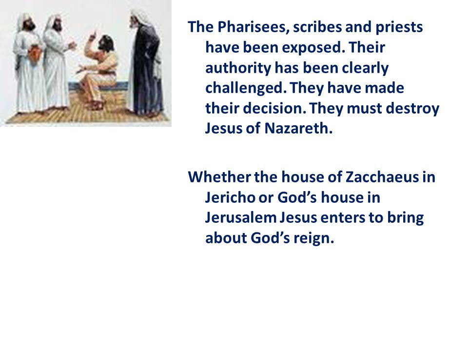 The Pharisees, scribes and priests have been exposed.