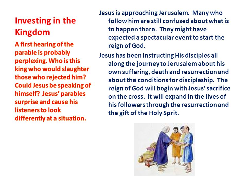 Investing in the Kingdom Jesus is approaching Jerusalem.