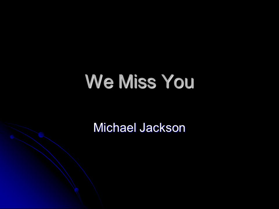 We Miss You Michael Jackson