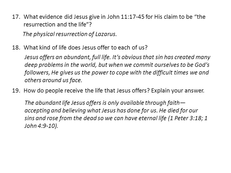 17.What evidence did Jesus give in John 11:17-45 for His claim to be the resurrection and the life .