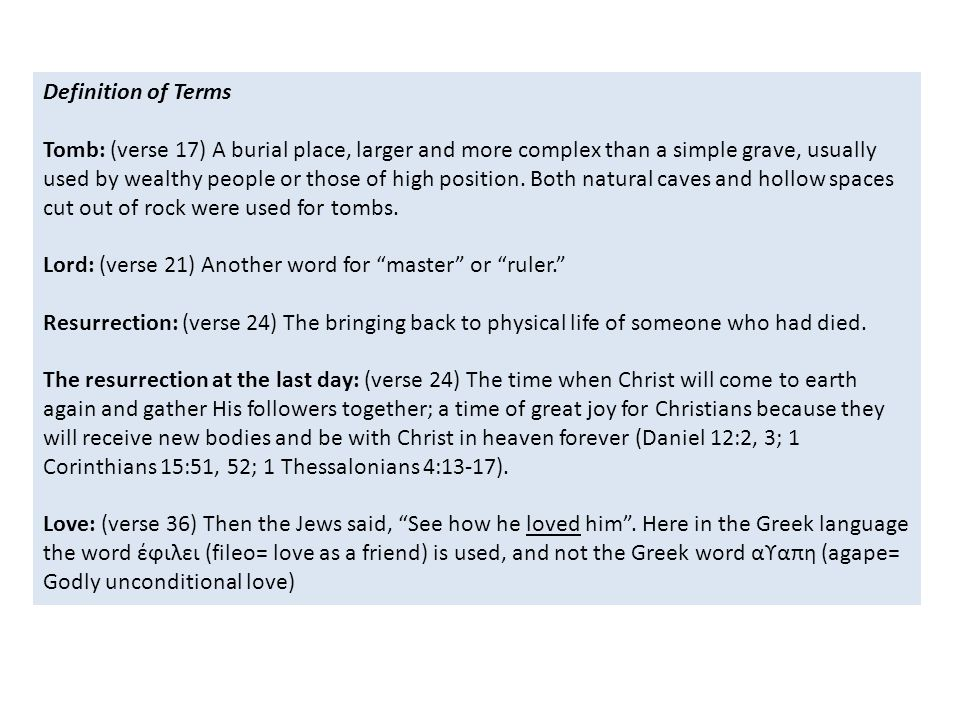 Definition of Terms Tomb: (verse 17) A burial place, larger and more complex than a simple grave, usually used by wealthy people or those of high position.