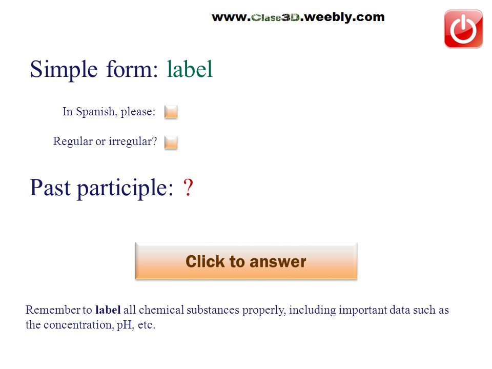 Simple form: label Past participle: . Click to answer marcar, etiquetar This is a regular verb.