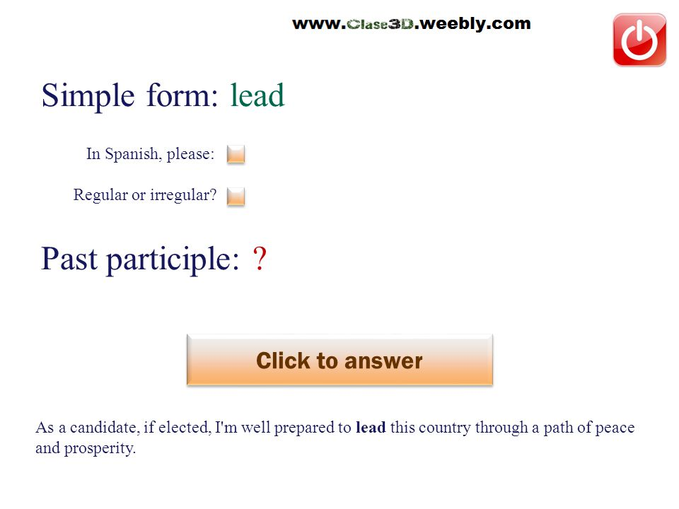 Simple form: lead Past participle: . Click to answer liderar This is an irregular verb.