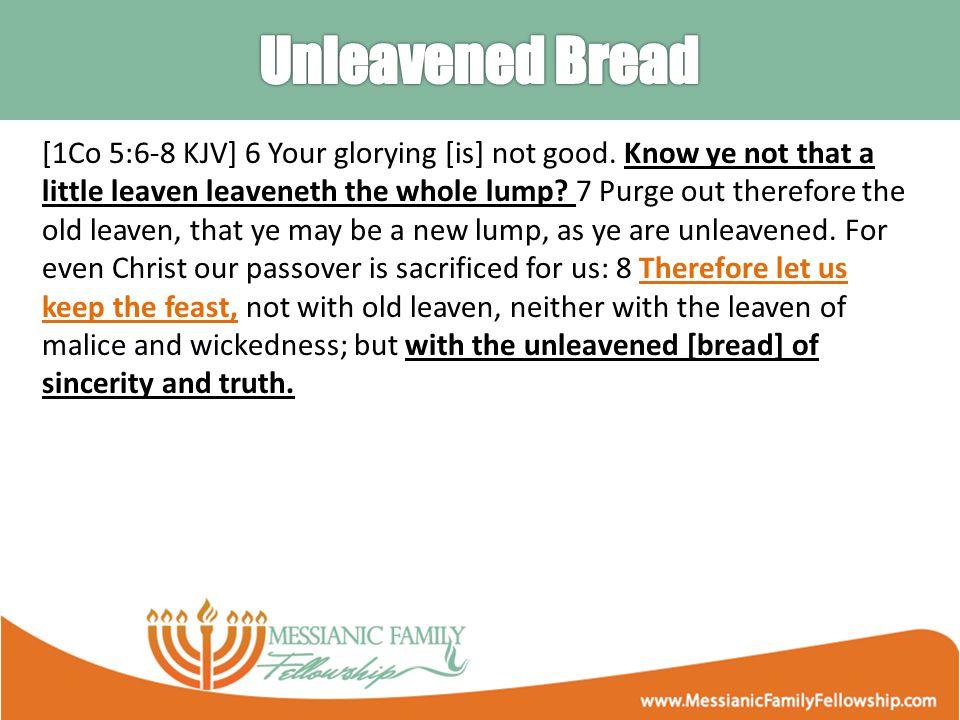 [1Co 5:6-8 KJV] 6 Your glorying [is] not good.