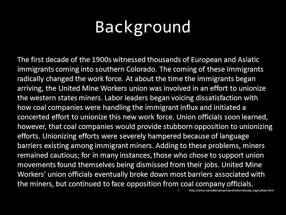 Background The first decade of the 1900s witnessed thousands of European and Asiatic immigrants coming into southern Colorado. The coming of these imm