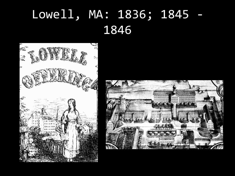 Lowell, MA: 1836; 1845 - 1846