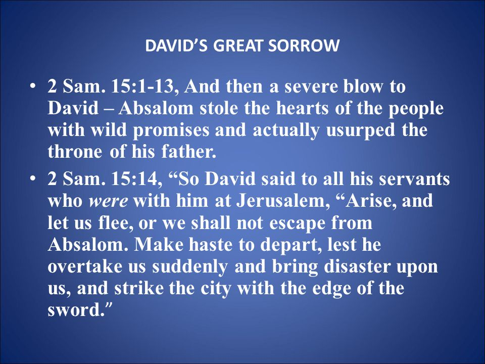 DAVID'S GREAT SORROW 2 Sam.