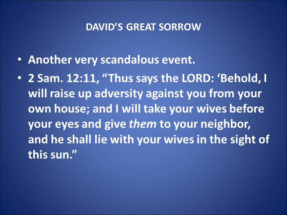 DAVID'S GREAT SORROW Another very scandalous event.