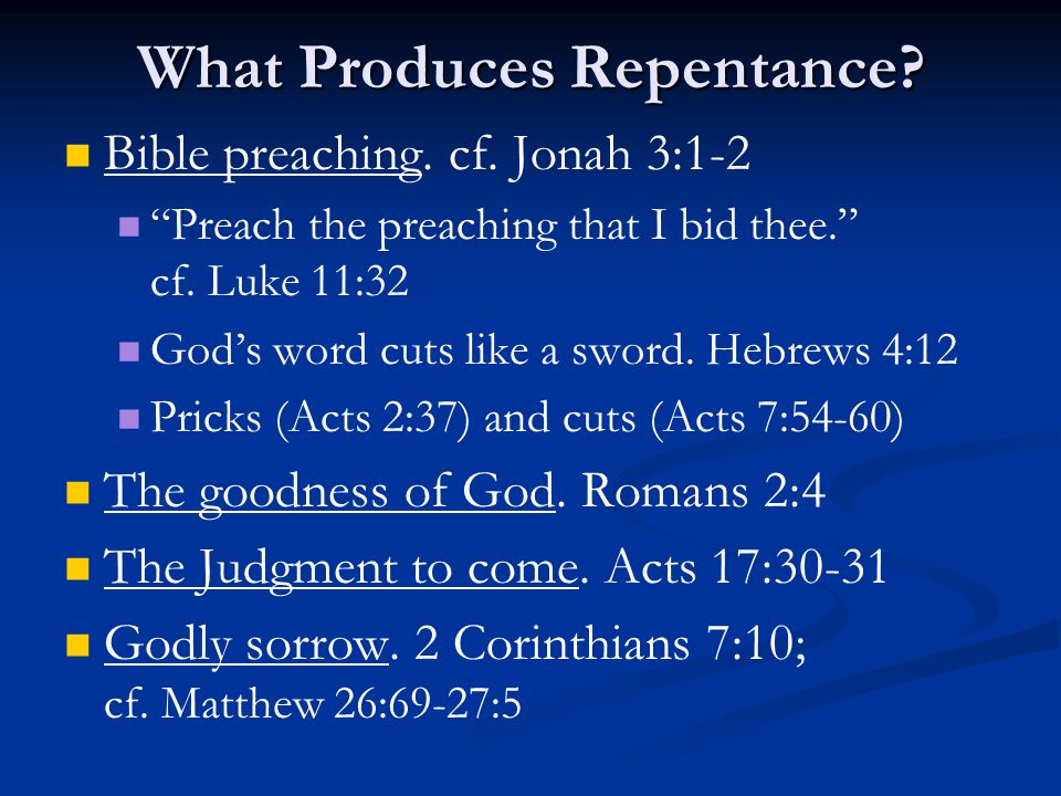 What Produces Repentance. Bible preaching. cf.