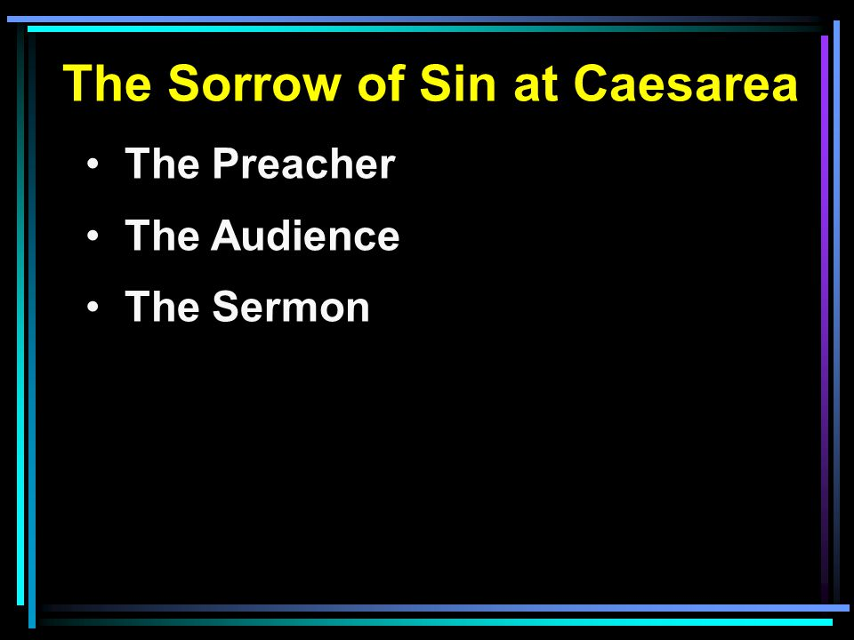 The Sorrow of Sin at Caesarea The Preacher The Audience The Sermon