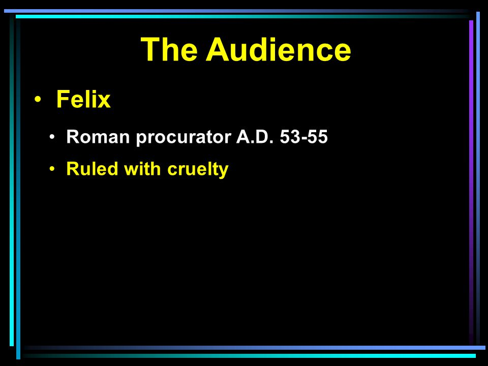 The Audience Felix Roman procurator A.D. 53-55 Ruled with cruelty