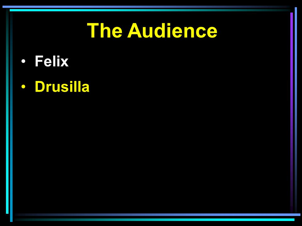 The Audience Felix Drusilla