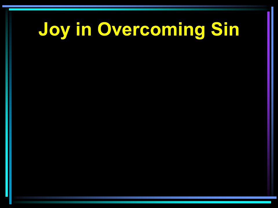 Joy in Overcoming Sin