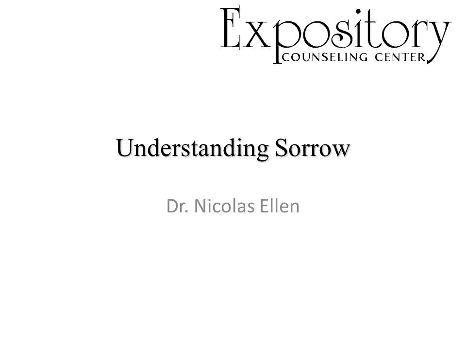 Understanding Sorrow Dr. Nicolas Ellen