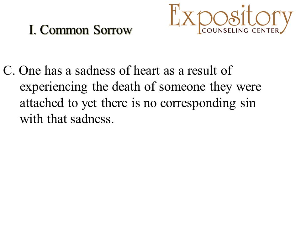 I. Common Sorrow C.