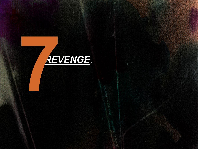 REVENGE. 7