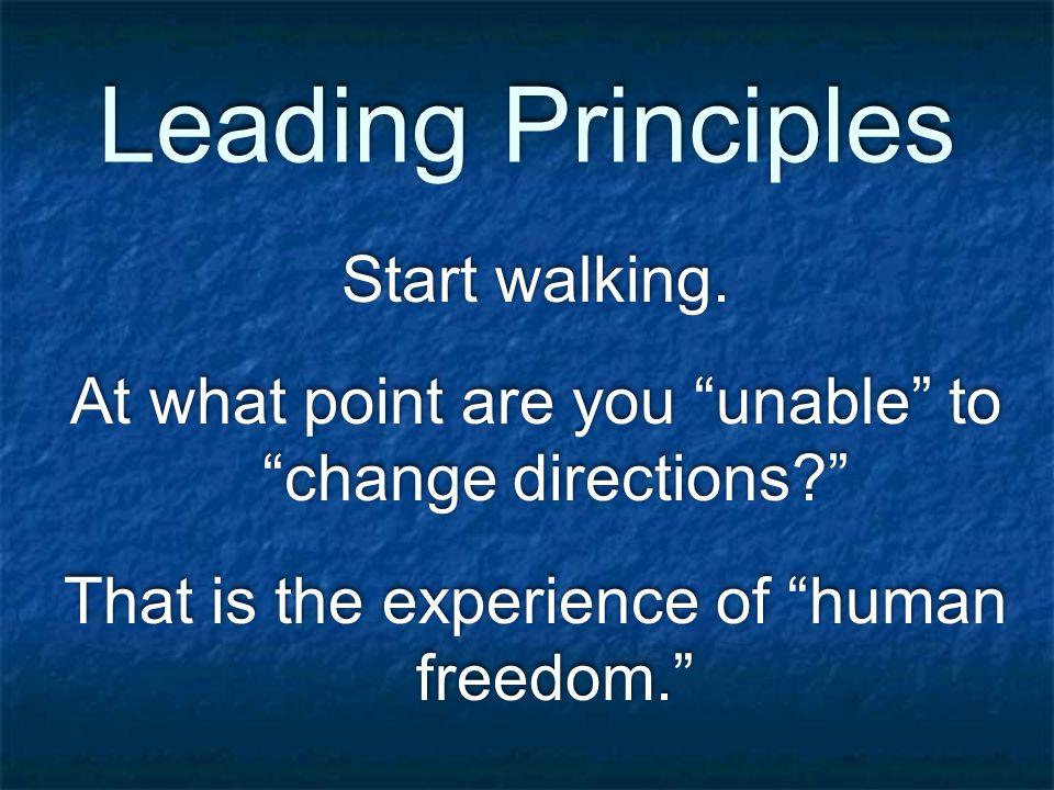 Leading Principles Start walking.