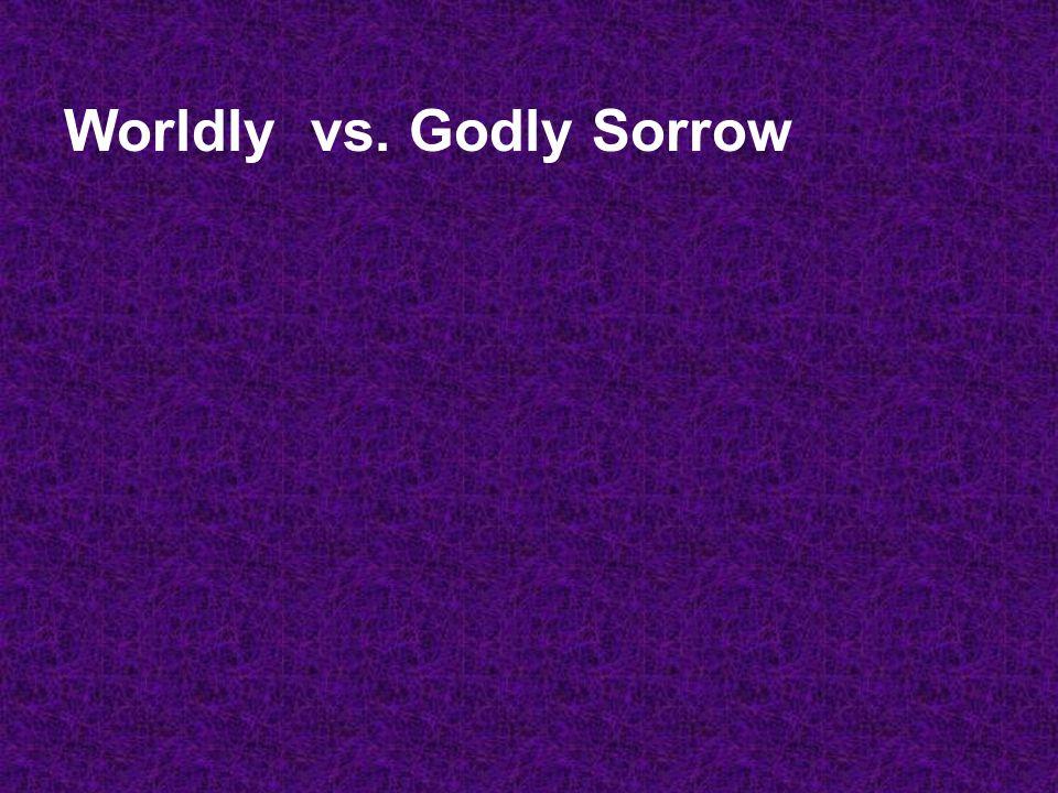 Worldly vs. Godly Sorrow