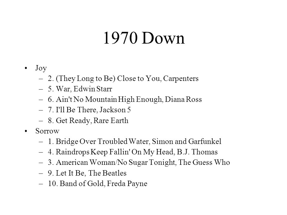 1970 Down Joy –2. (They Long to Be) Close to You, Carpenters –5.
