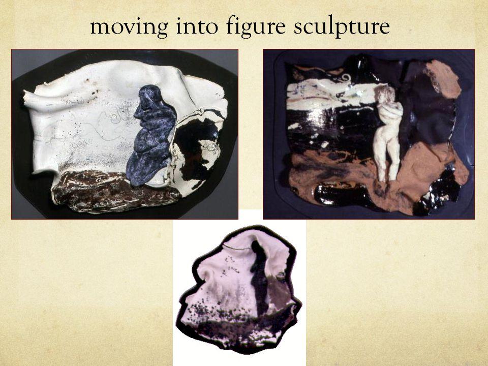 moving into figure sculpture