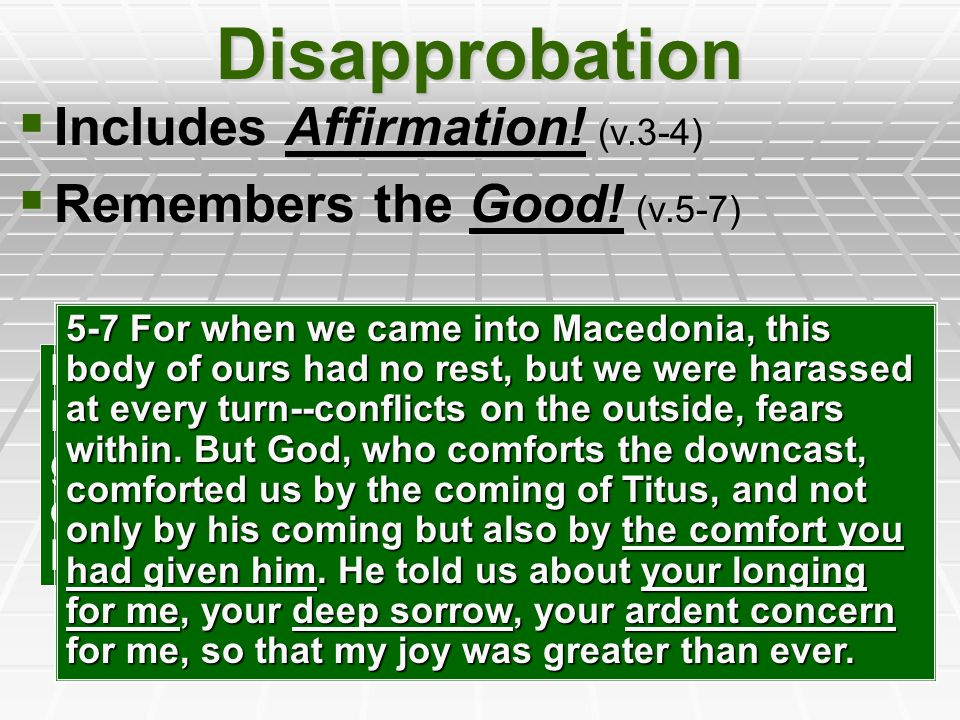 Disapprobation  Includes Affirmation. (v.3-4)  Remembers the Good.