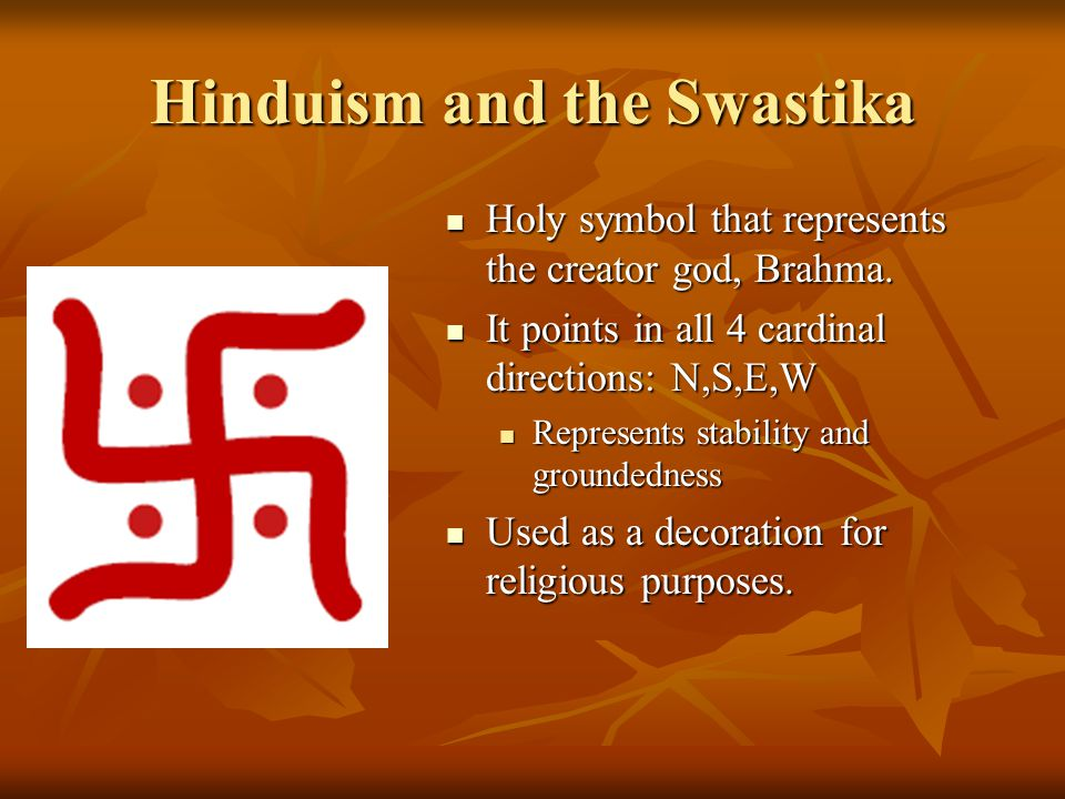 Hinduism and the Swastika Holy symbol that represents the creator god, Brahma.