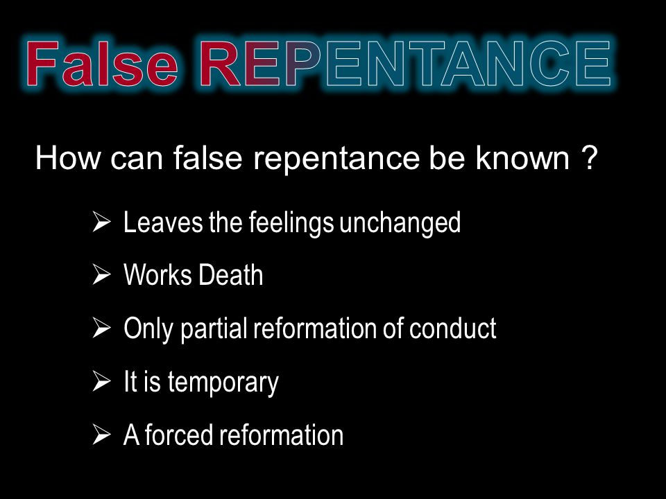How can false repentance be known .