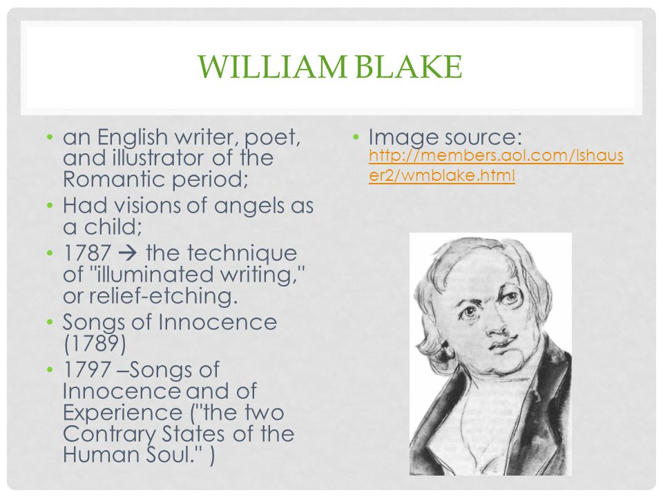an English writer, poet, and illustrator of the Romantic period; Had visions of angels as a child; 1787  the technique of illuminated writing, or relief-etching.
