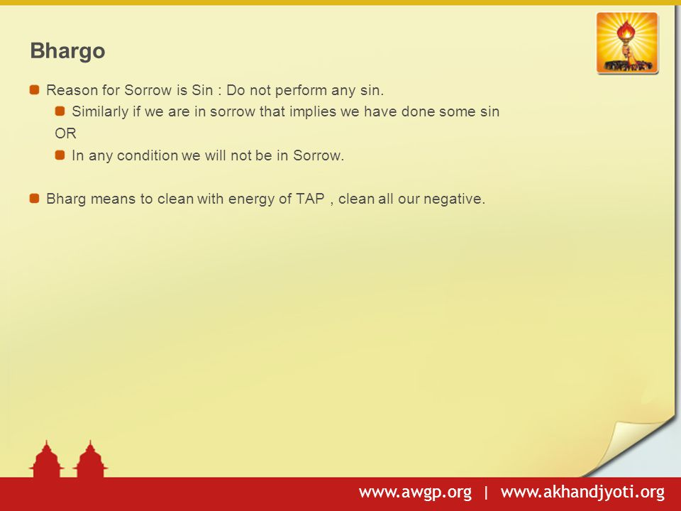 www.awgp.org | www.akhandjyoti.org Bhargo Reason for Sorrow is Sin : Do not perform any sin.