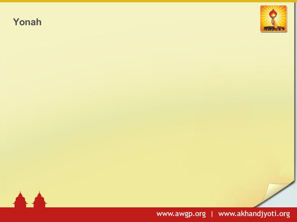 www.awgp.org | www.akhandjyoti.org Yonah