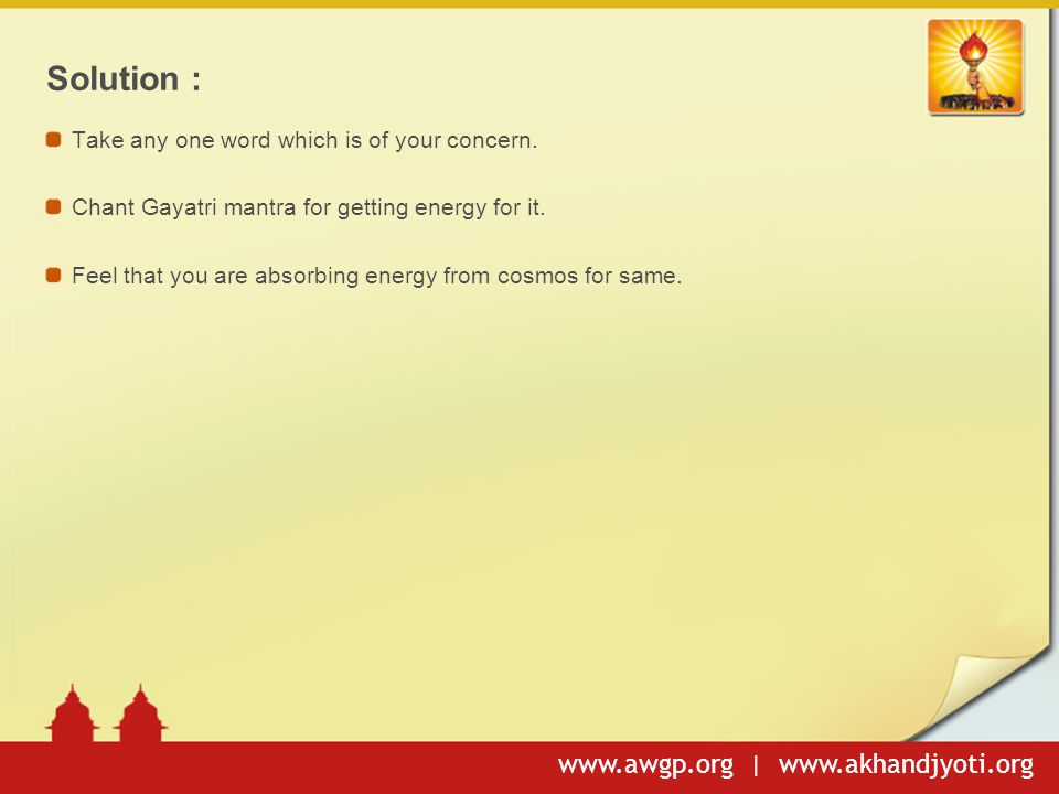 www.awgp.org | www.akhandjyoti.org Solution : Take any one word which is of your concern.