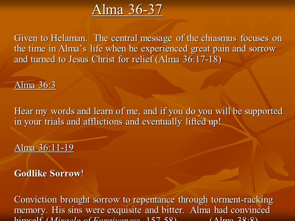 Alma 36-37 Given to Helaman.