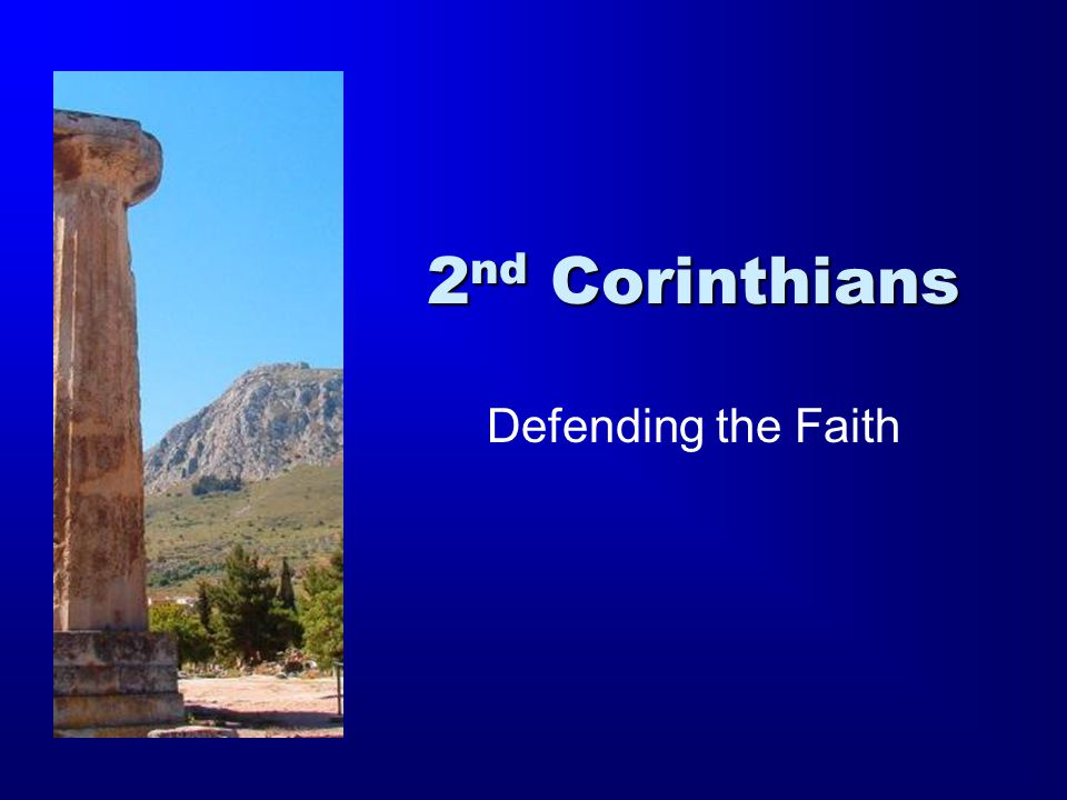 The Second Epistle to the Corinthians The most biographical of all of Paul's writings.