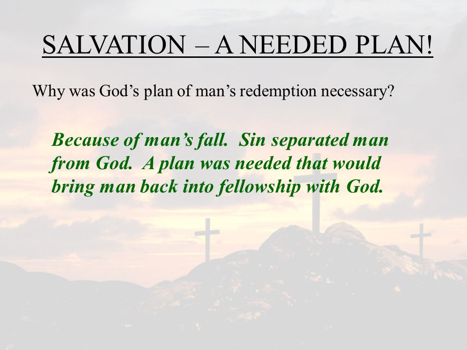 SALVATION – A NEEDED PLAN.According to Rev.