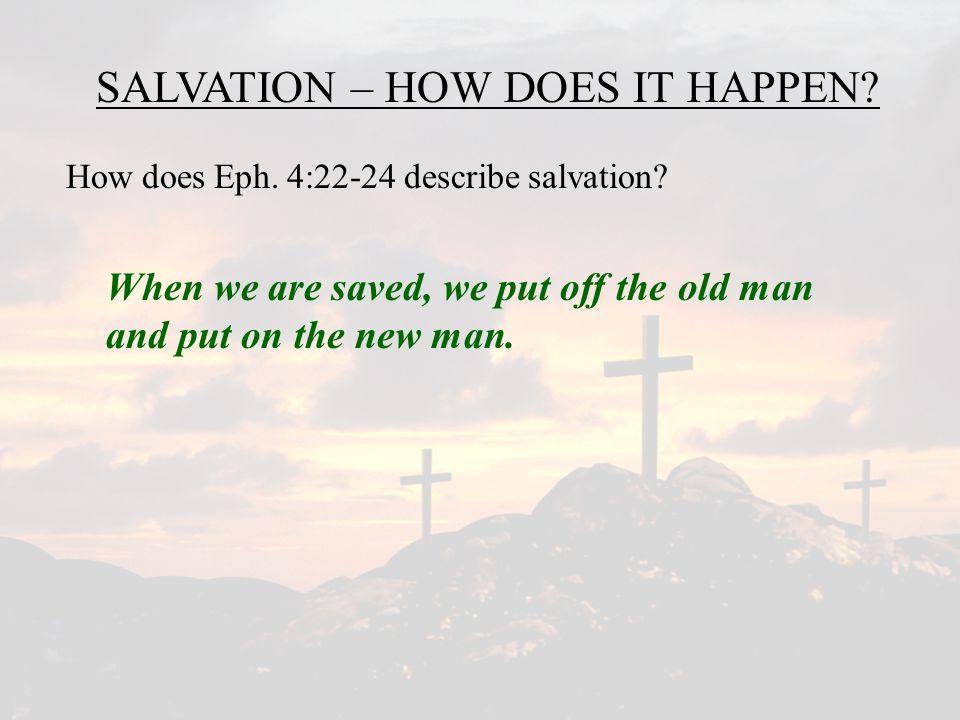 1 8 SALVATION – HOW DOES IT HAPPEN.