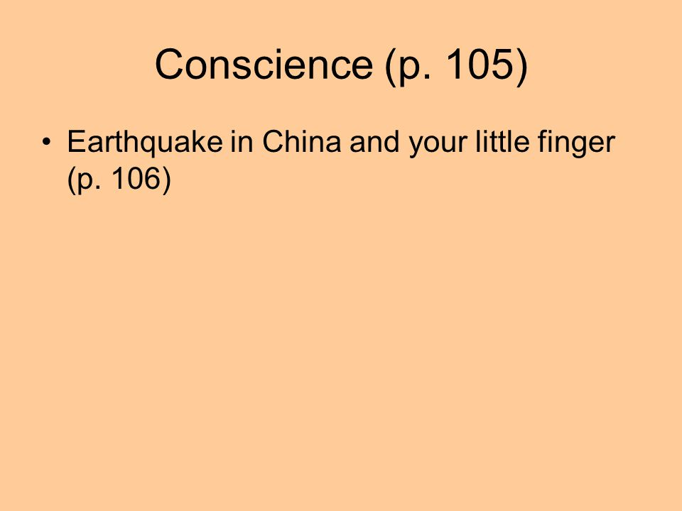 Conscience (p. 105) Earthquake in China and your little finger (p. 106)