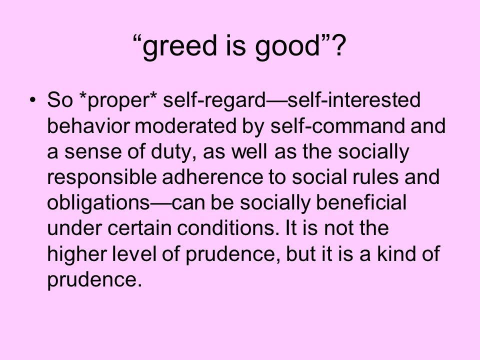greed is good .