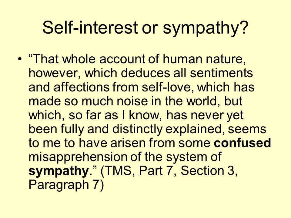 Self-interest or sympathy.