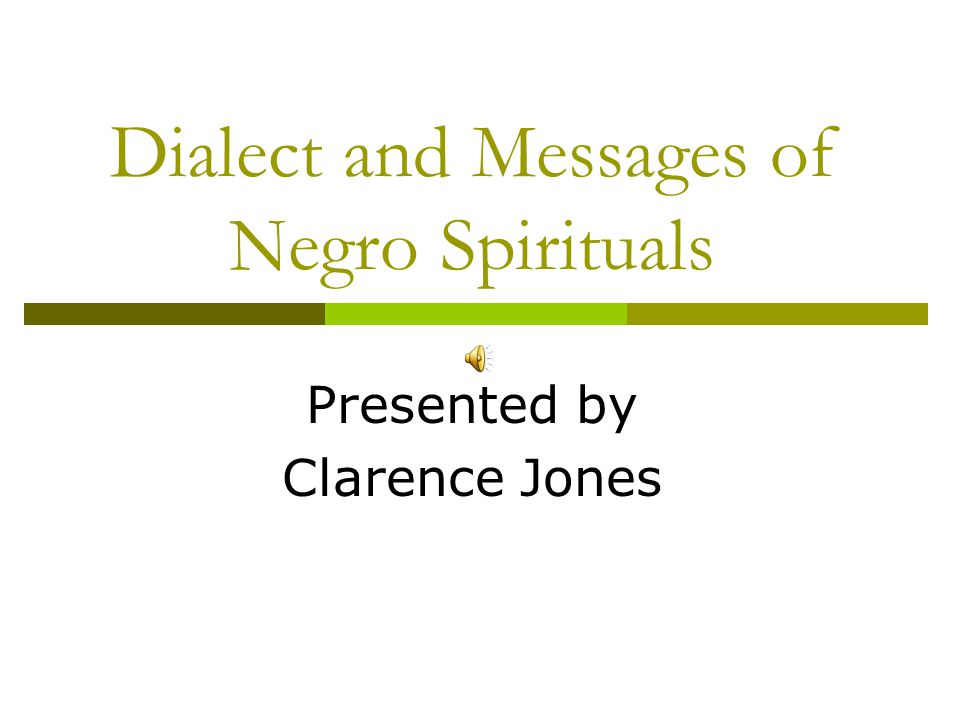 Dialect and Messages of Negro Spirituals Presented by Clarence Jones