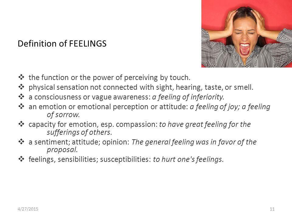 Definition of FEELINGS  the function or the power of perceiving by touch.